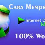Cara Mempercepat Download IDM Terbaru
