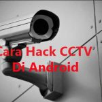 Tutorial Cara Hack CCTV via HP Android