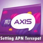 Trik Cara Setting APN Axis 4G LTE Tercepat di HP Android