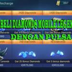 Cara Membeli Diamond Mobile Legends dengan Pulsa Cuma Rp.3000