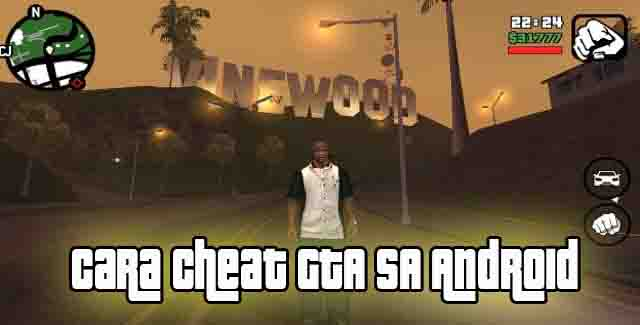 Cara Cheat GTA SA Android Tanpa Root