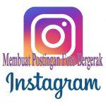 Cara Membuat Foto Bergerak di Postingan Instagram