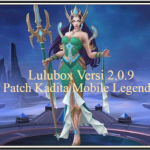 Download Lulubox Versi 2.0.9 Patch Kadita Mobile Legends Terbaru 2019