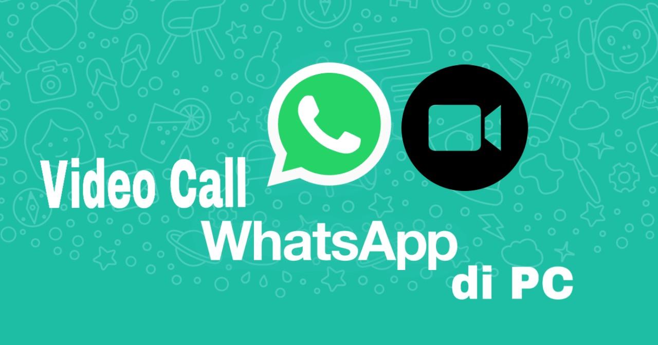 Cara Videocall Whatsapp di Pc