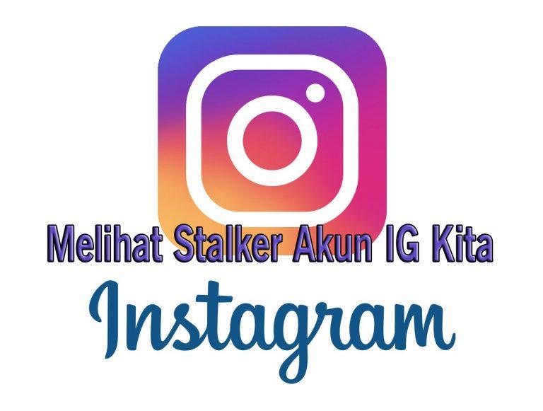 Cara Melihat Orang Yang Sering Mengunjungi Profil Instagram Kita