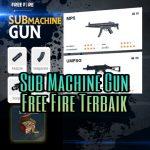 SubMachine Gun Free Fire Terbaik dan Paling Mematikan
