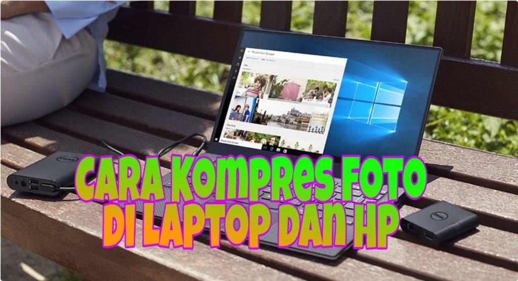 Cara Kompres Foto di Laptop dan Hp