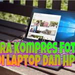 Cara Kompres Foto di Laptop dan Hp