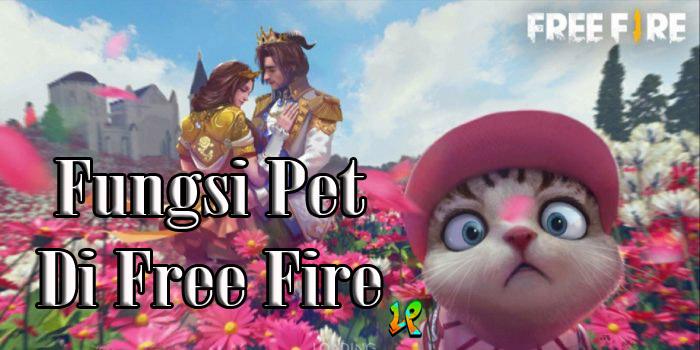 fungsi pet di free fire