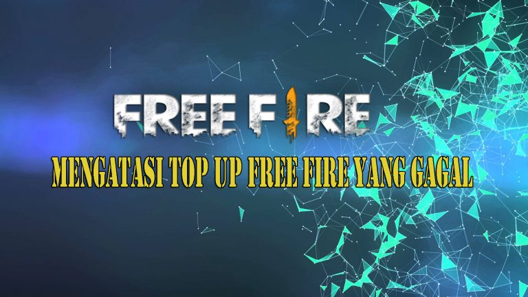 Cara Mengatasi Top UP Diamond Free Fire Yang Gagal