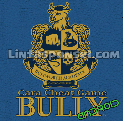 Cara Cheat Bully Android