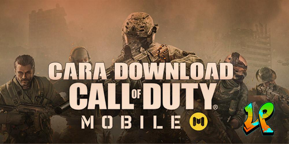 Cara Download Call Of Duty Mobile Dan Cara Memainkannya