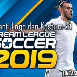 Cara Ganti Logo Dream League Soccer 2019 dan Juga Ganti Kostum Kit