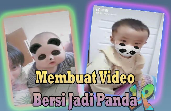 Cara Membuat Video Bersin jadi Panda