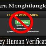 Cara Melewati Human Verification Pada Situs Generator Terbaru 2019