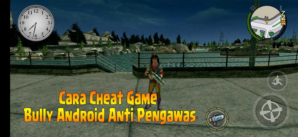 Cara Cheat Game Bully Android Anti Pengawas