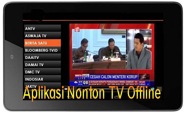 Aplikasi Nonton Tv Offline tanpa tv tuner
