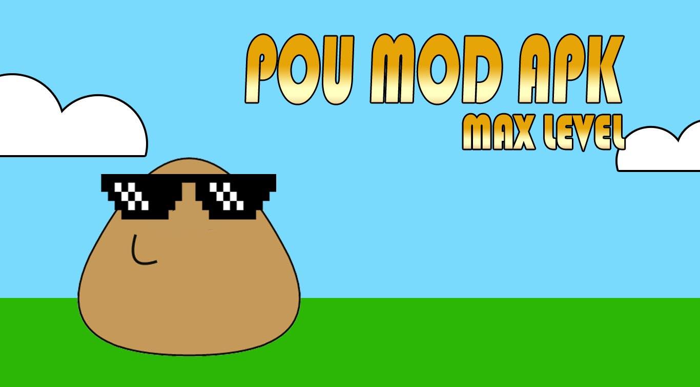 Pou Mod Apk Max level