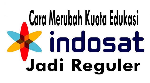 Cara Mengubah Kuota Edukasi Indosat Menjadi Kuota Reguler 24 Jam